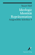 Ausgewählte Schriften 4. Identität, Ideologie und Repräsentation