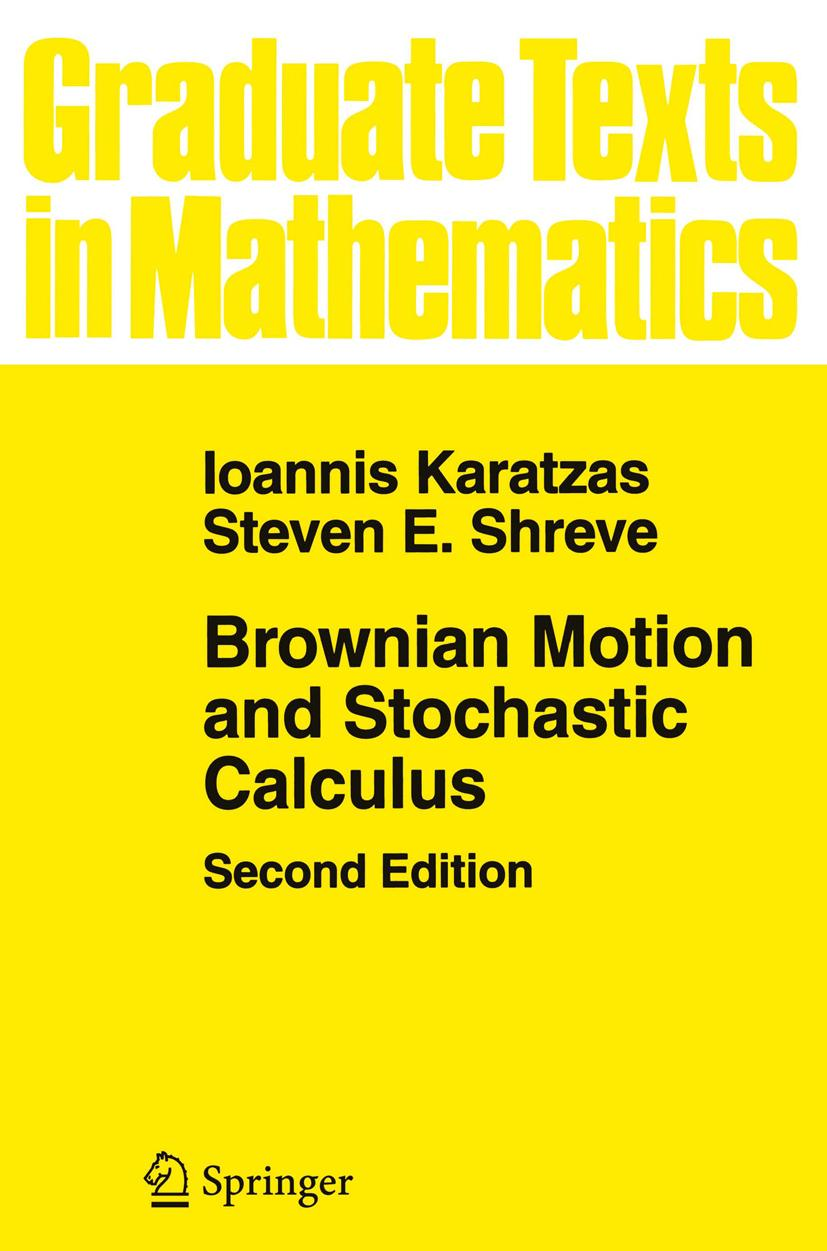 Brownian Motion and Stochastic Calculus, Ioannis Karatzas