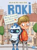 ROKI - Mein Freund mit Herz und Schraube; Die Roki-Reihe; Ill. v. Renger, Nikolai; Deutsch; Mit fbg. Illustrationen, 30 Illustr.