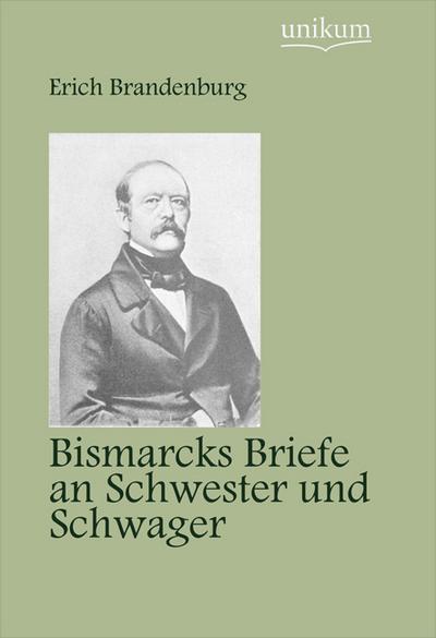 Bismarcks Briefe an Schwester und Schwager