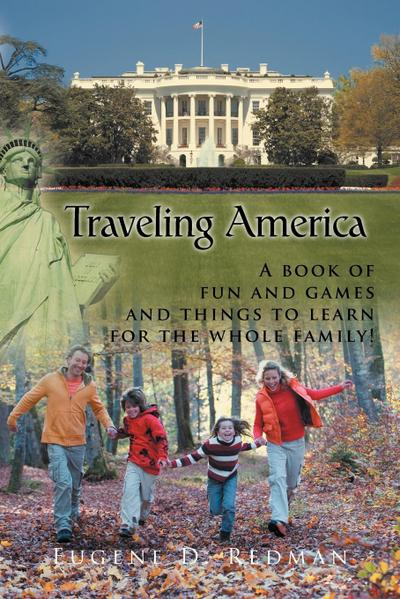 Traveling America: A Book of Fun and Games and Things to Learn for the Whole Family!