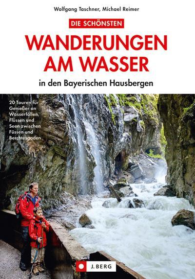 Die schönsten Wanderungen am Wasser in den Bayerischen Hausbergen
