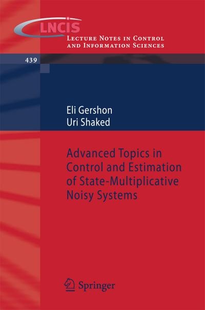 Advanced Topics in Control and Estimation of State-multiplicative Noisy Systems