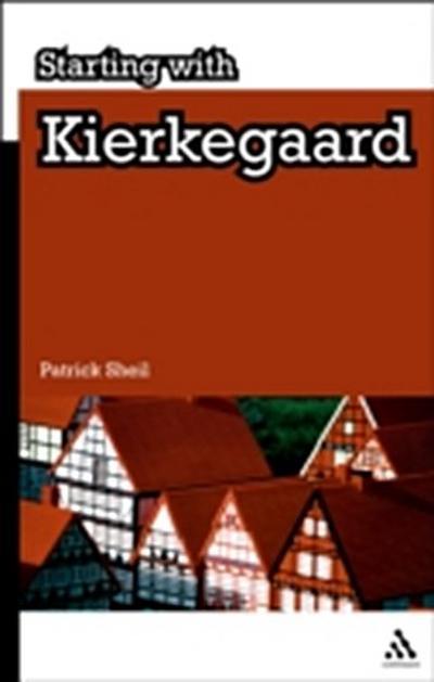 Starting with Kierkegaard