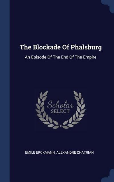 The Blockade of Phalsburg: An Episode of the End of the Empire