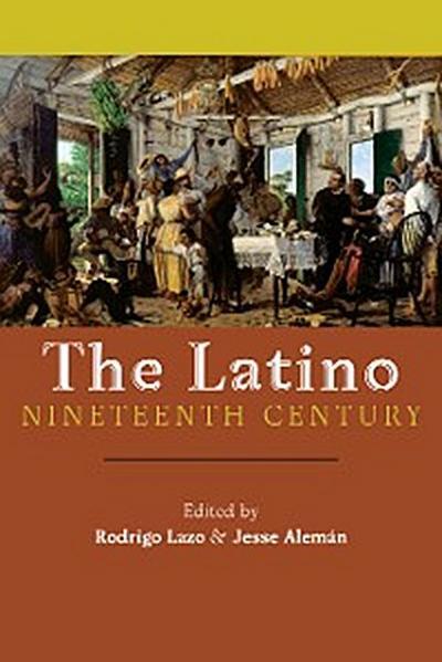 The Latino Nineteenth Century