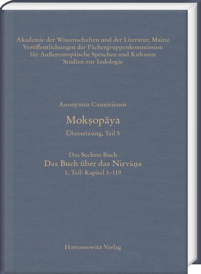 Mok¿opaya. Übersetzung, Teil 5, Das Sechste Buch. Das Buch über das Nirva¿a. 1. Teil: Kapitel 1-119
