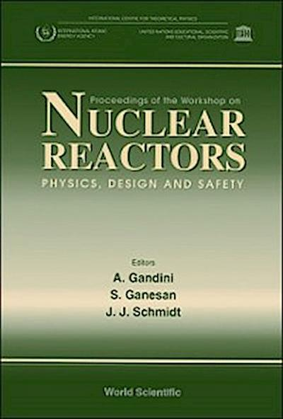 Nuclear Reactors-physics, Design And Safety - Proceedings Of The Workshop