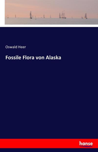 Fossile Flora von Alaska