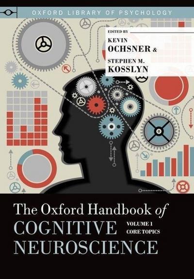 The Oxford Handbook of Cognitive Neuroscience, Volume 1