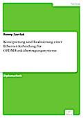 Konzipierung und Realisierung einer Ethernet-Anbindung für OFDM-Funkübertragungssysteme - Ronny Zavrtak