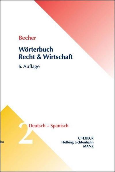 Wörterbuch Recht und Wirtschaft  Teil II: Deutsch-Spanisch