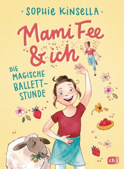Mami Fee & ich - Die magische Ballettstunde