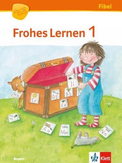 Frohes Lernen Fibel. Schülerbuch mit Lauttabelle 1. Schuljahr