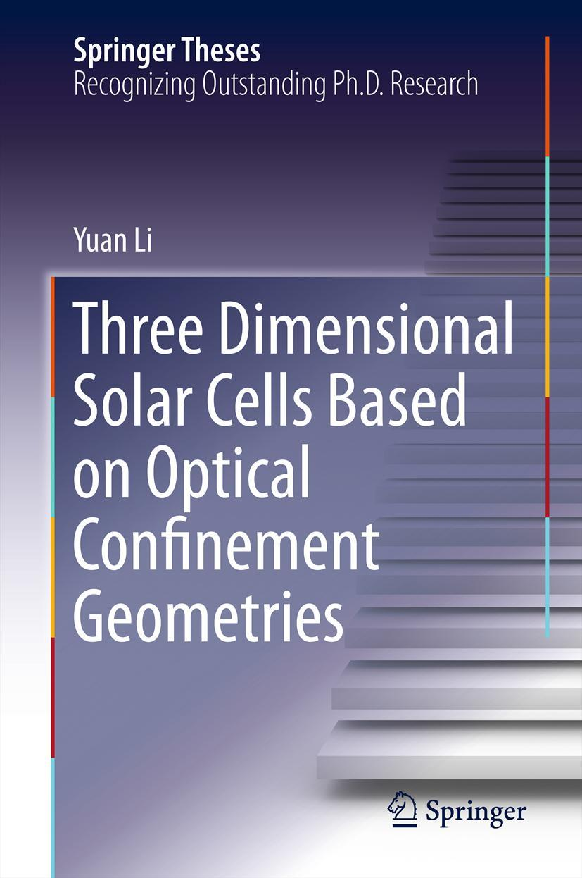 Three Dimensional Solar Cells Based on Optical Confinement Geometries Yuan  ...