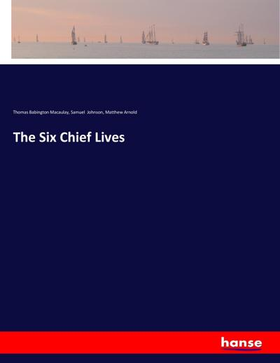 The Six Chief Lives