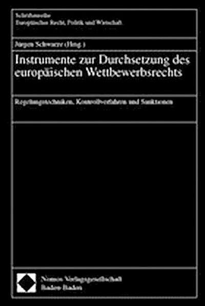 Instrumente zur Durchsetzung des europäischen Wettbewerbsrechts