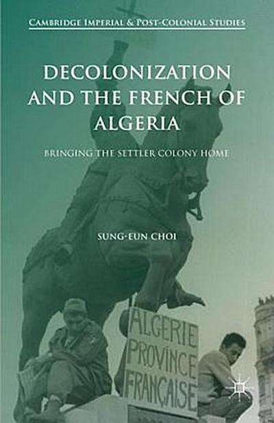 Decolonization and the French of Algeria