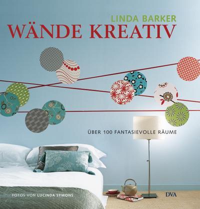 Wände kreativ: Über 100 fantasievolle Räume