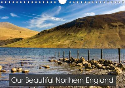 Our Beautiful Northern England (Wall Calendar 2019 DIN A4 Landscape)