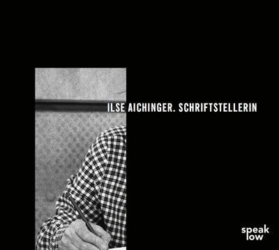 Ilse Aichinger. Schriftstellerin, 1 Audio-CD