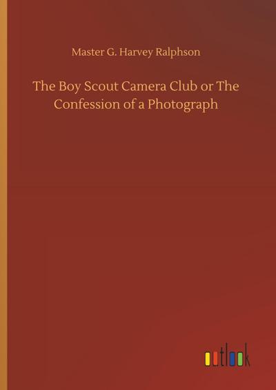 The Boy Scout Camera Club or The Confession of a Photograph