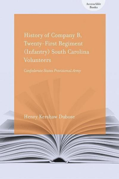History of Company B, Twenty-First Regiment (Infantry) South Carolina Volunteers