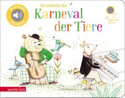 Ich entdecke den Karneval der Tiere (Pappbilderbuch mit Sound)