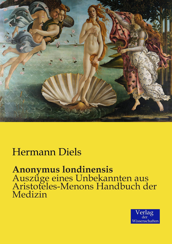 Anonymus londinensis Hermann Diels