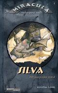 SILVA. Der magische Wald