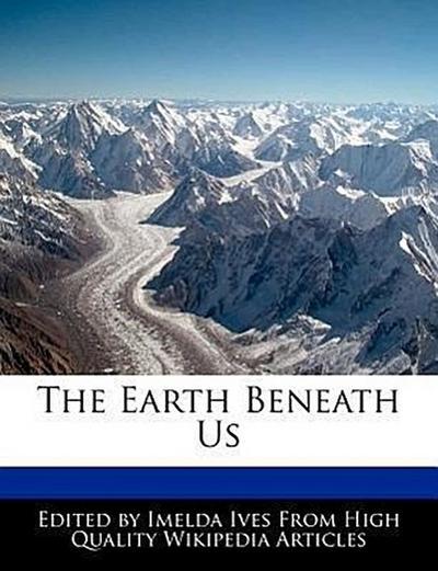 The Earth Beneath Us