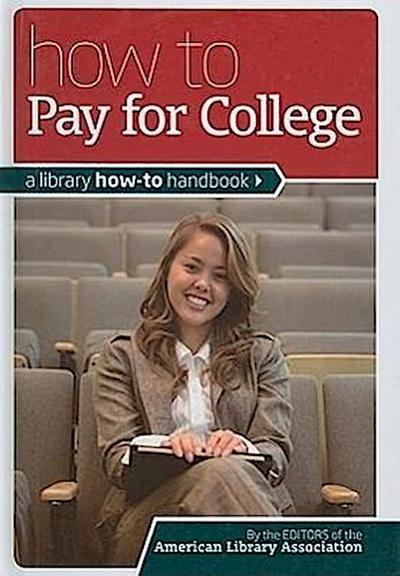 How to Pay for College: A Library How-To Handbook