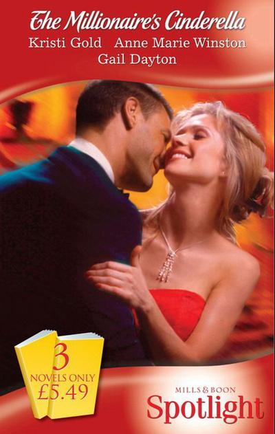 The Millionaire's Cinderella: Renegade Millionaire / Billionaire Bachelors: Gray / Her Convenient Millionaire (Mills & Boon Spotlight)