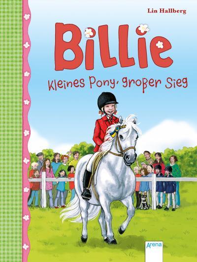 Billie; Kleines Pony, großer Sieg (6); Ill. v. Nordqvist, Margareta; Übers. v. Dörries, Maike; Deutsch