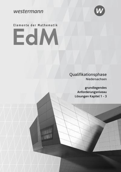 Elemente der Mathematik SII. Qualifikationsphase gA Grundkurs: Lösungen 1. Niedersachsen