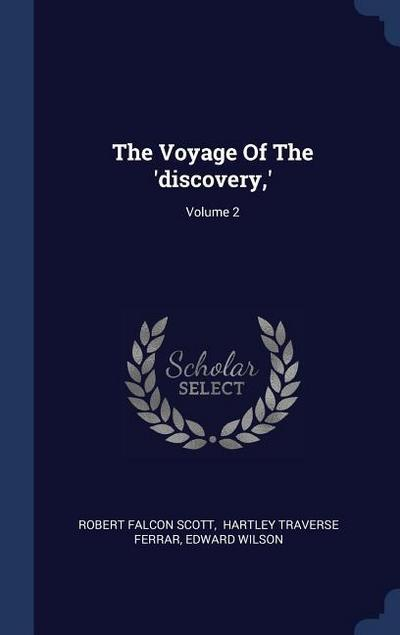 The Voyage of the 'discovery, '; Volume 2