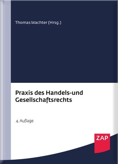 Praxis des Handels- und Gesellschaftsrechts: Buch inkl. Muster CD-ROM