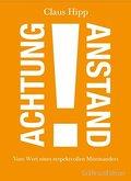 Achtung Anstand!: Vom Wert eines respektvollen Miteinanders (Einzeltitel)