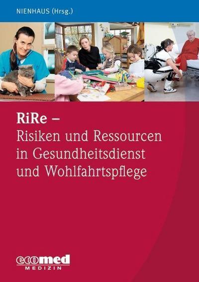 RiRe - Risiken und Ressourcen in Gesundheitsdienst und Wohlfahrtspflege Band 1