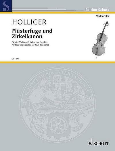 Flüsterfuge und Zirkelkanon :  für 4 Violoncelli (4 Fagotte)  Partitur und Stimmen