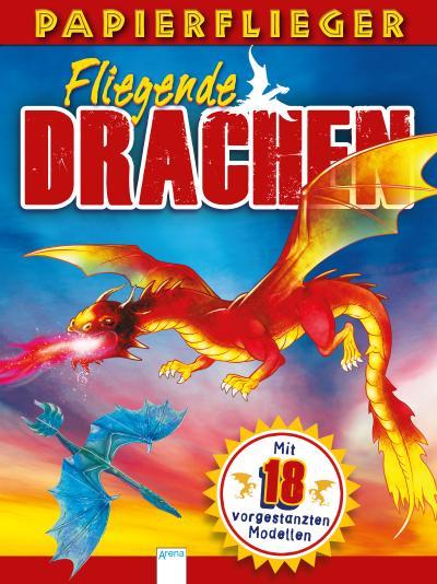 Dragons. Drachenstarke Papierflieger