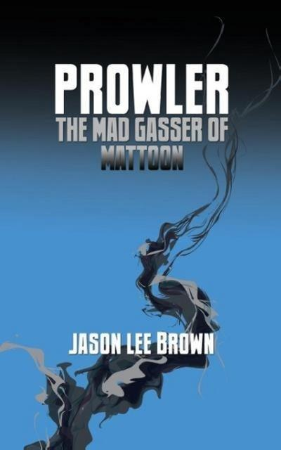 Prowler, the Mad Gasser of Mattoon