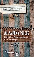Majdanek: Verloschene Lichter. Ein früher Zeitzeugenbericht vom Todeslager