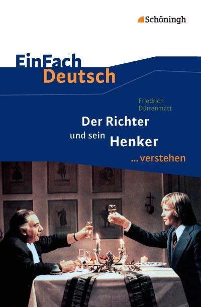 Der Richter und sein Henker. EinFach Deutsch ...verstehen