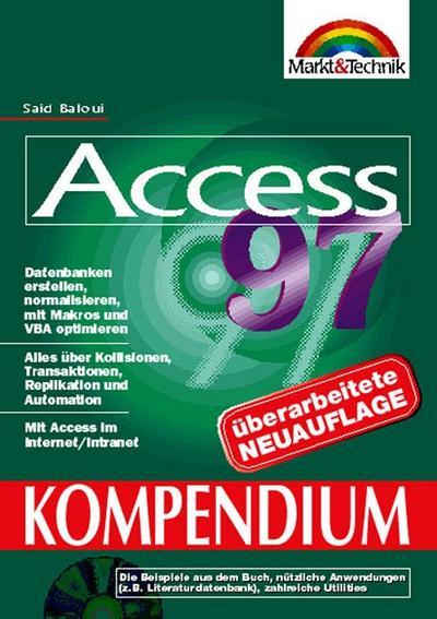 Access 97 Kompendium . Komfortables Gestalten und Arbeiten mit der Datenbank (Kompendium / Handbuch)
