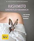 Hashimoto ganzheitlich behandeln: ... und wie ...