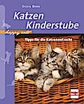 Katzenkinderstube; Tipps für die Katzenaufzuc ...