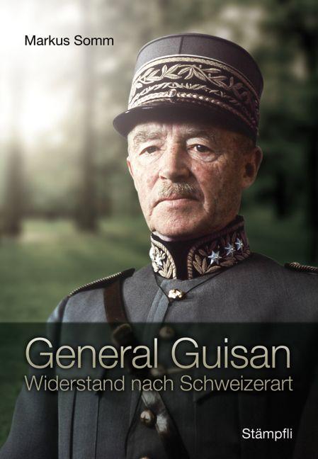 General Guisan Markus Somm