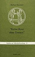 -Keine Rose Ohne Dornen-: Zur Funktion Und Tradierung Von Liebesliedstereotypen