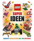 LEGO® Super Ideen; Hunderte fantastischer Spi ...